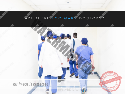 are there too many doctors blog