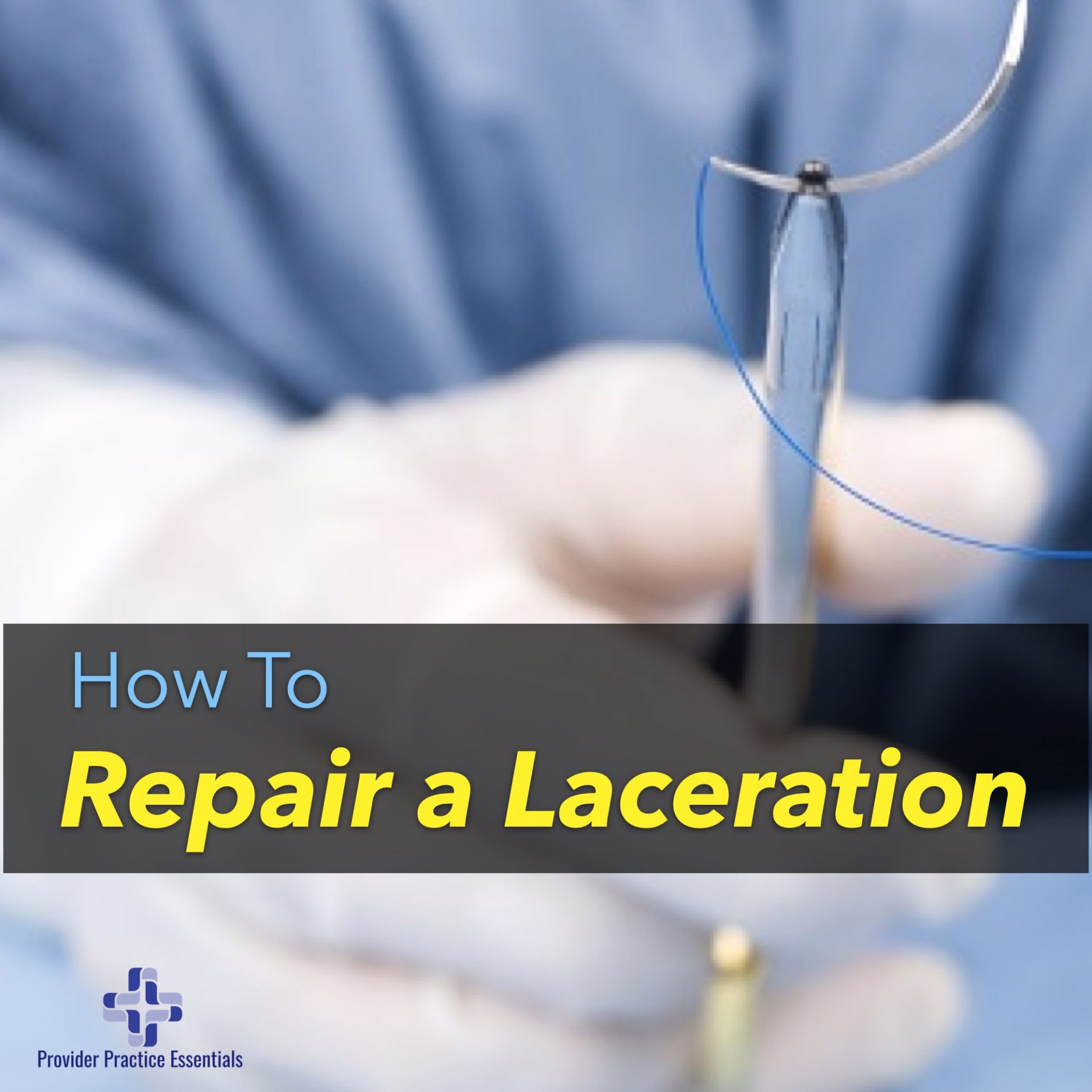 How to repair a laceration