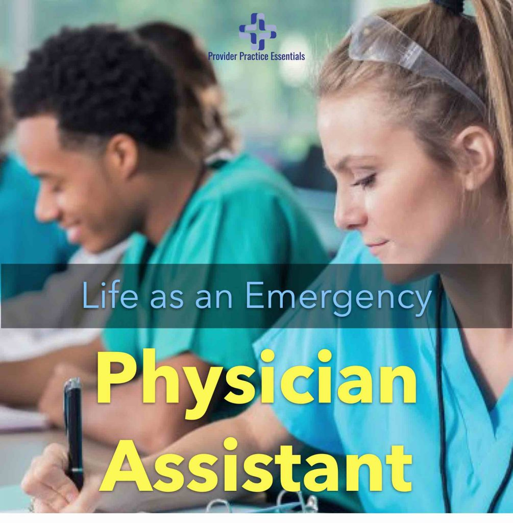 Life as an Emergency Physician Assistant